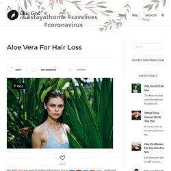 Aloe Vera For Hair Loss