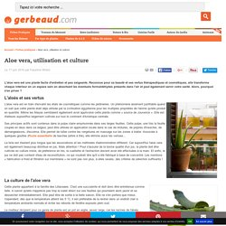 Aloe vera, utilisation et culture