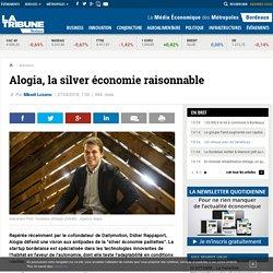 Alogia, la silver économie raisonnable - 27/04/16