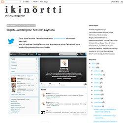Ohjeita aloittelijoille Twitterin käyttöön