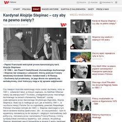 Kardynał Alojzije Stepinac – czy aby na pewno święty? - Grupa Wirtualna Polska