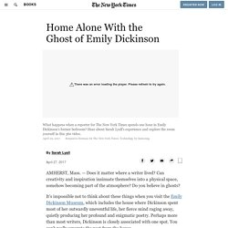 Home Alone With the Ghost of Emily Dickinson