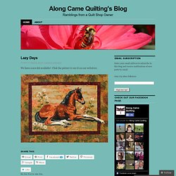 Along Came Quilting's Blog | Ramblings from a Quilt Shop Owner
