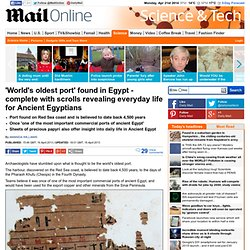 World's oldest port believed to have been found in Egypt alongside papyri revealing fascinating details of life of Ancient Egyptians