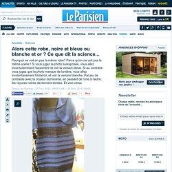 Alors cette robe, noire et bleue ou blanche et or ? Ce que dit la science...