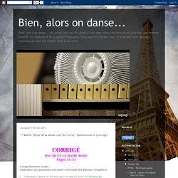 Bien, alors on danse...: 1º BACH - Oscar et la dame rose (Le livre) - Questionnaire (corrigé)