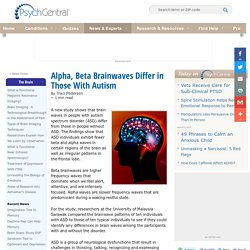 Alpha, Beta Brainwaves Differ in Those With Autism
