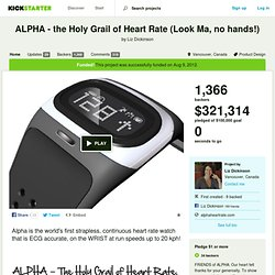 ALPHA - the Holy Grail of Heart Rate (Look Ma, no hands!) by Liz Dickinson
