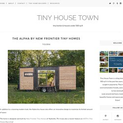 The Alpha by New Frontier Tiny Homes - TINY HOUSE TOWN