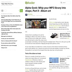 Alpha Geek: Whip your MP3 library into shape, Part II - Album art