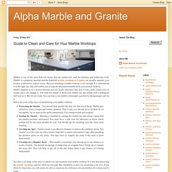 Alpha Marble and Granite: Guide to Clean and Care for Your Marble Worktops