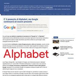 E' il momento di Alphabet, ma Google continuerà ad essere presente