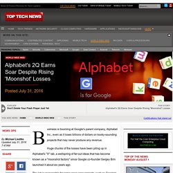 Alphabet's 2Q Earns Soar Despite Rising 'Moonshot' Losses - World Wide Web on Top Tech News