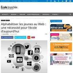 Alphabétiser les jeunes au Web : une nécessité pour l'école d'aujourd'hui