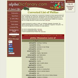 AlphaDictionary Free Online Dictionaries * Corrected List of Philias - Fears, Loves, Obsessions