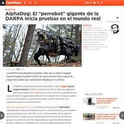 """AlphaDog: El """"perrobot"""" gigante de la DARPA inicia pruebas en el mundo real"""