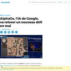 AlphaGo, l'IA de Google, va relever un nouveau défi en mai