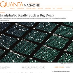 Is AlphaGo Really Such a Big Deal?