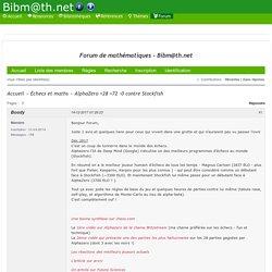 AlphaZero +28 =72 -0 contre Stockfish / Échecs et maths / Forum de mathématiques