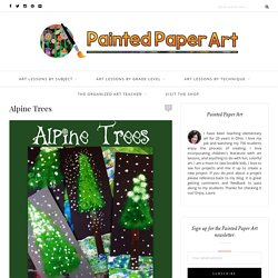 Alpine Trees – Painted Paper Art