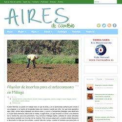 Aires de cambio Alquiler de huertos para el autoconsumo en Málaga