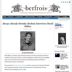Always Already Derrida: Berfrois Interviews David Mikics