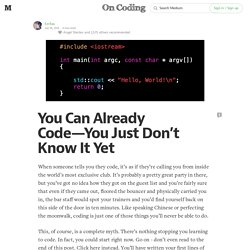 You Can Already Code—You Just Don't Know It Yet