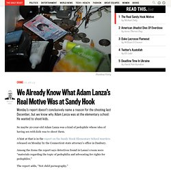 We Already Know What Adam Lanza's Real Motive Was at Sandy Hook