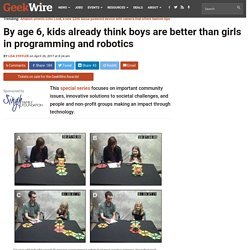 By age 6, kids already think boys are better than girls in programming and robotics