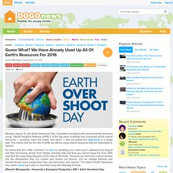 Guess What? We Have Already Used Up All Of Earth's Resources For 2016 Kids News Article
