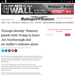 'Enough already': Romney pleads with Trump to leave Joe Scarborough and ex-staffer's widower alone