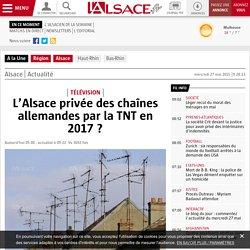 L'Alsace privée des chaînes allemandes par la TNT en 2017 ?