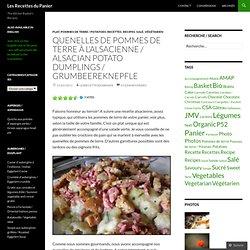 Quenelles de pommes de terre à l'alsacienne / Alsacian Potato Dumplings / Grumbeereknepfle