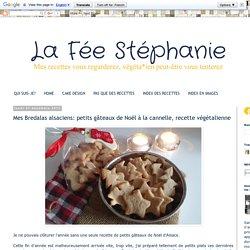 La Fée Stéphanie: Mes Bredalas alsaciens: petits gâteaux de Noël à la cannelle, recette végétalienne