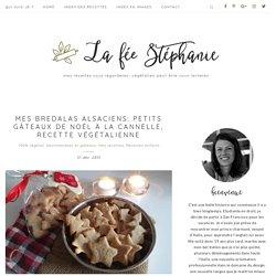 Mes Bredalas alsaciens: petits gâteaux de Noël à la cannelle, recette végétalienne - La Fée Stéphanie