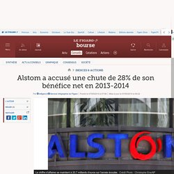 Alstom a accusé une chute de 28% de son bénéfice net en 2013-2014