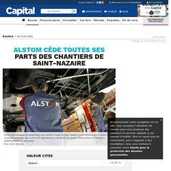 Alstom cède toutes ses parts des chantiers de Saint-Nazaire