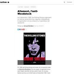 Altamont, l'anti-Woodstock: Le festival-catastrophe des Rolling Stones