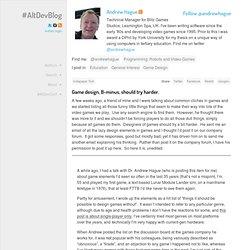 Game design, B-minus, should try harder. « #AltDevBlogADay