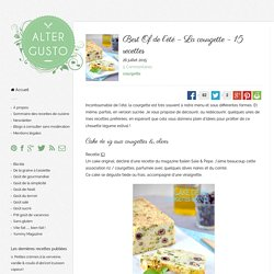 Best Of de l'été - La courgette - 15 recettes -