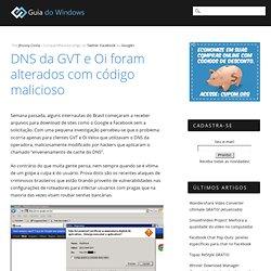 DNS da GVT e Oi foram alterados com código malicioso