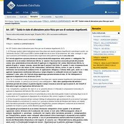 Servizi ACI - Art. 187. * Guida in stato di alterazione psico-fisica per uso di sostanze stupefacenti.