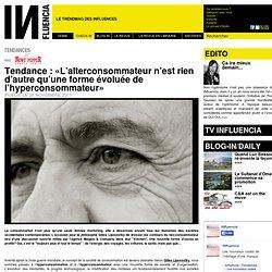 Tendances - Tendance : «L'alterconsommateur n'est rien d'autre qu'une forme évoluée de l'hyperconsommateur»