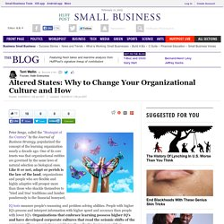 Altered States: Why to Change Your Organizational Culture and How