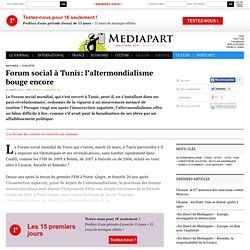 Forum social à Tunis: l'altermondialisme bouge encore