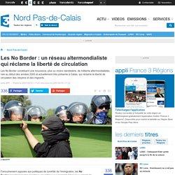 Les No Border : un réseau altermondialiste qui réclame la liberté de circulation