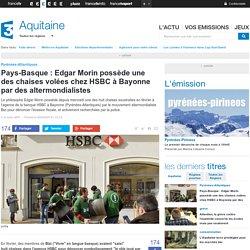 Pays-Basque : Edgar Morin possède une des chaises volées chez HSBC à Bayonne par des altermondialistes - France 3 Aquitaine