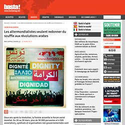 A Tunis, les altermondialistes veulent redonner du souffle aux révolutions arabes - Forum social mondial