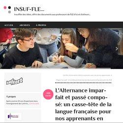 L'Alternance imparfait et passé composé: un casse-tête de la langue française pour nos apprenants en FLE!