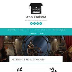 ALTERNATE REALITY GAMES – Ann Fraistat